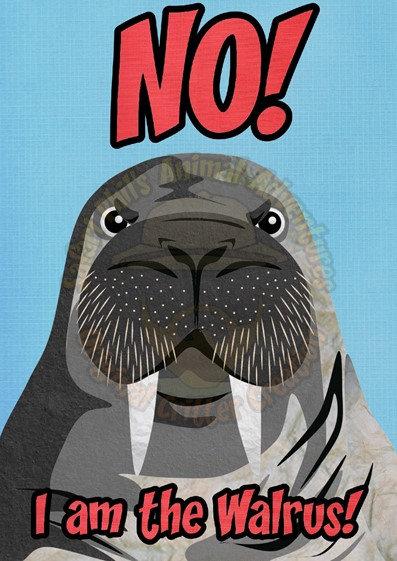 Random Card - 'No! I am the Walrus'