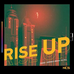Egzod - Rise Up (feat. Veronica Bravo & M.I.M.E)