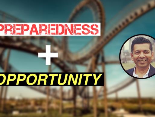PREPAREDNESS + OPPORTUNITY = ???