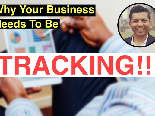 Why Your business needs to be TRACKING!!!