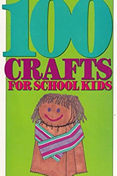 100 Crafts for School Kids - David C. Cook