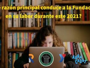 ¿Qué razón principal conduce nuestra labor en este 2021?