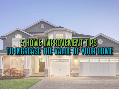 5 Home Improvement Tips To Increase The Value of Your Home