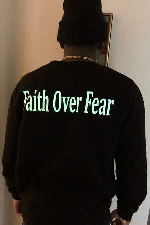 Glow in the dark Faith over fear sweatshirt