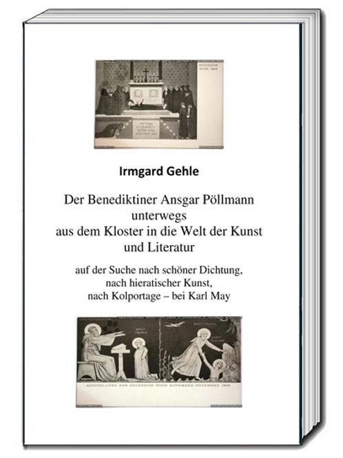 Irmgard Gehle - Der Benediktiner Ansgar Pöllman unterwegs