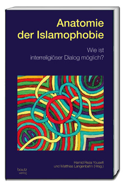 Hamid Reza Yousefi, Matthias Langenbahn (Hrsg.) Anatomie der Islamophobie