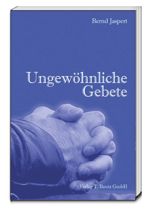 Bernd Jaspert - Ungewöhnliche Gebete