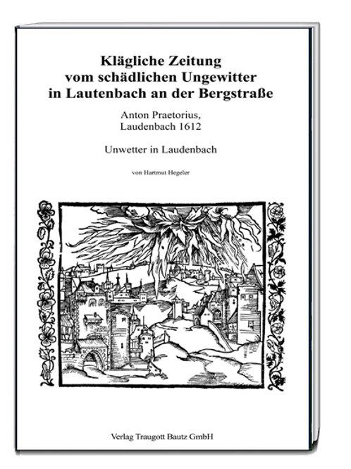 Hartmut Hegeler - Klägliche Zeitung vom schädlichen Ungewitter