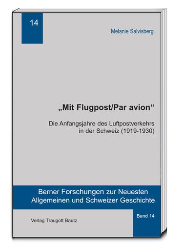 Berner Forschungen zur Neuesten Allgemeinen und Schweizer Geschichte