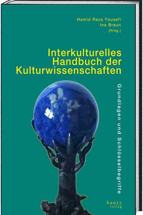 Hamid Reza Yousefi und Ina Braun (Hrsg.) Interkulturelles Handbuch der Kulturwis