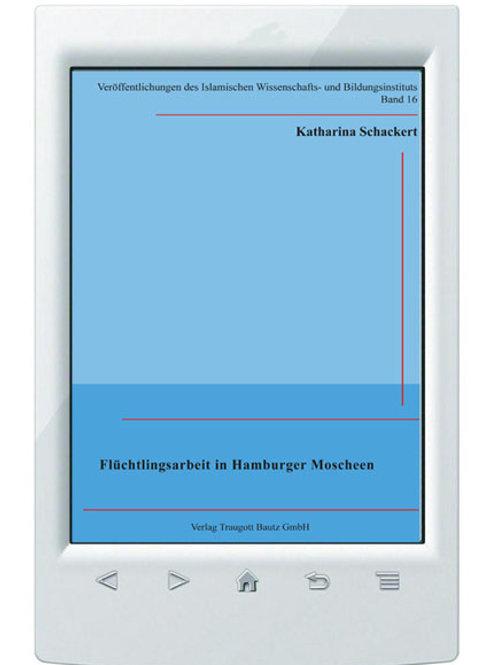 E-Book Katharina Schackert Flüchtlingsarbeit in Hamburger Moscheen