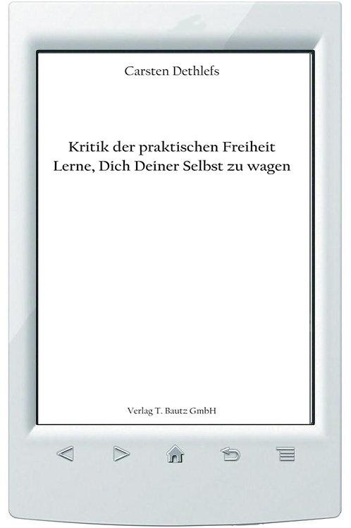 E-Book Carsten Dethlefs, Kritik der praktischen Freiheit