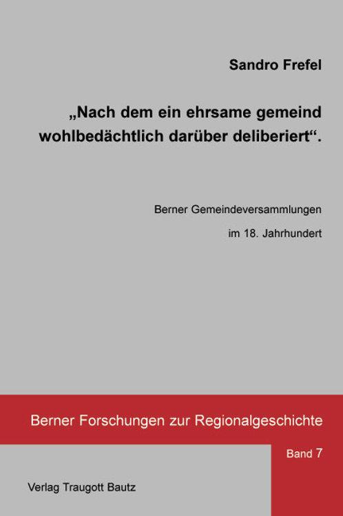 """""""Nach dem ein ehrsame gemeind wohlbedächtlich darüber deliberiert""""."""