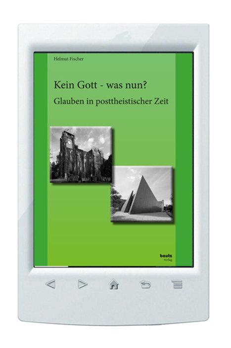 E-Book/ Helmut Fischer Kein Gott - was nun? Glauben in posttheistischer Zeit