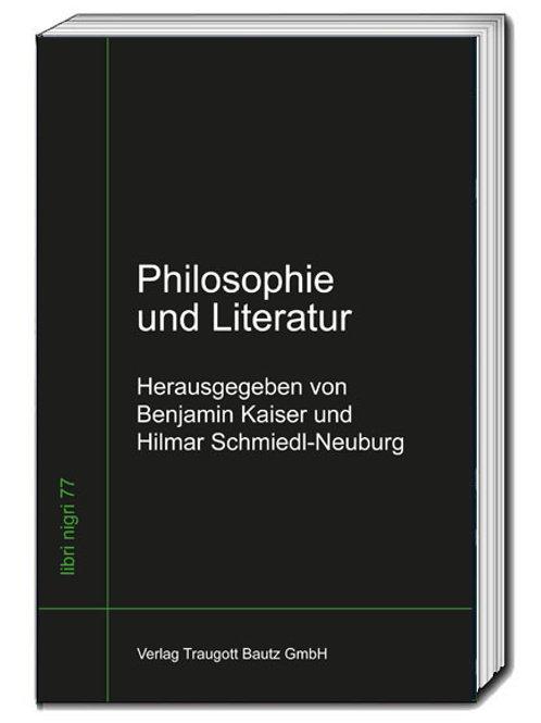 Benjamin Kaiser, Hilmar Schmiedl-Neuburg (Hrsg.) Philosophie und Literatur