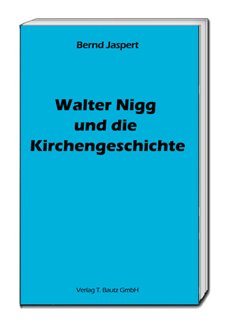 Bernd Jaspert Walter - Nigg und die Kirchengeschichte