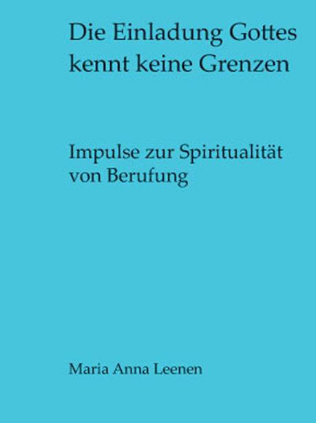Maria Anna Leenen - Die Einladung Gottes kennt keine Grenzen