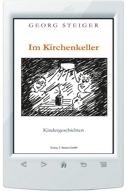 """E-Book Georg Steiger, """"Im Kirchenkeller"""" Kindergeschichten"""