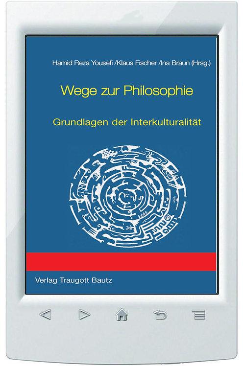 E-Book H. R. Yousefi / K.Fischer / I. Braun (Hrsg.), Wege zur Philosophie