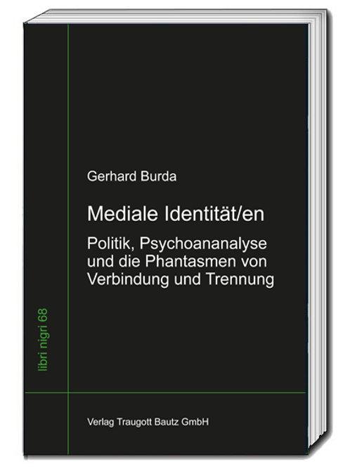 Gerhard Burda - Mediale Identität/en