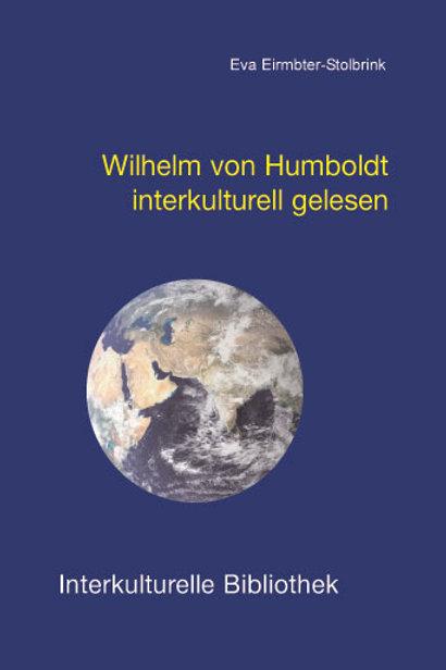 Wilhelm von Humboldt interkulturell gelesen