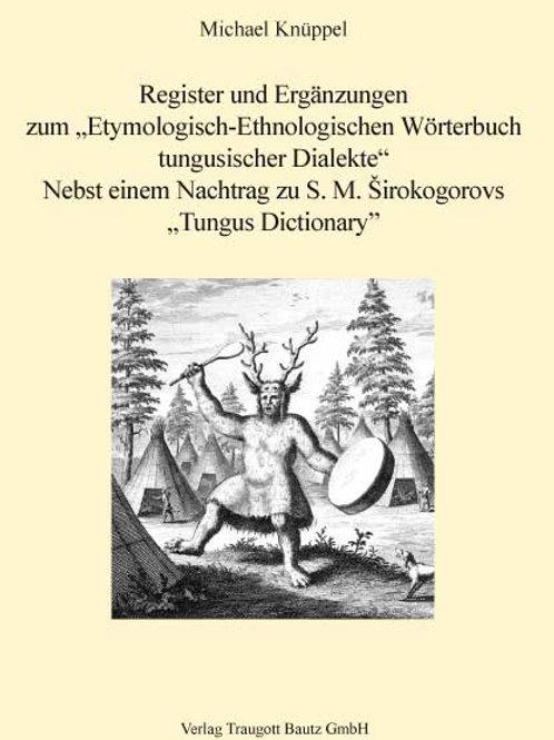 Register und Ergänzungen zum Etymologisch-Ethnologischen Wörterbuch tungusischer