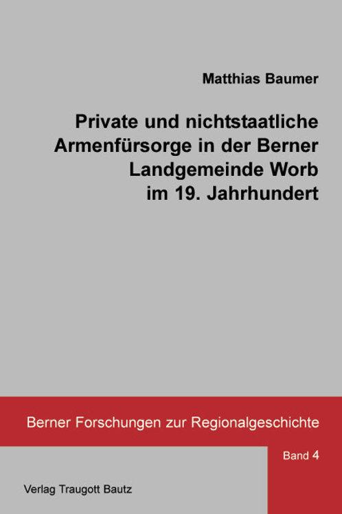 Private und nichtstaatliche Armenfürsorge in der Berner Landgemeinde Worb im 19.
