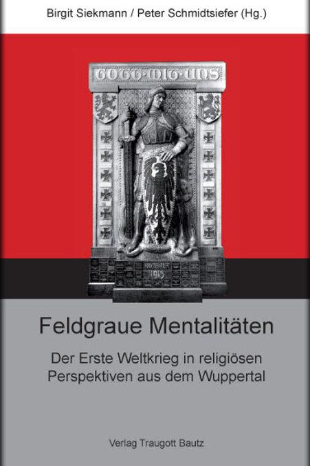 Birgit Siekmann / Peter Schmidtsiefer (Hg.) Feldgraue Mentalitäten