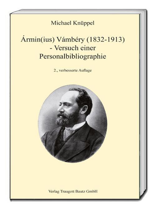 Michael Knüppel - Ármin(ius) Vámbéry (1832-1913)