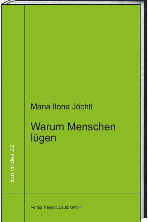 Maria Ilona Jöchtl - Warum Menschen lügen