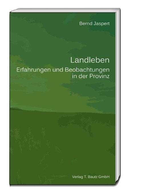 Bernd Jaspert - Landleben
