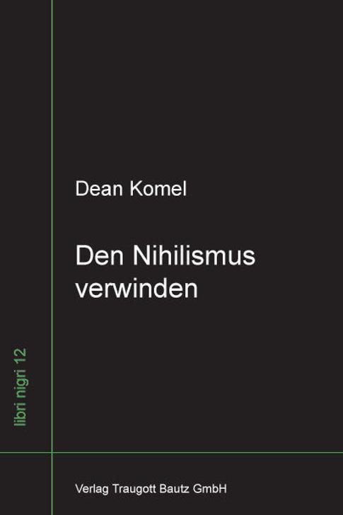 Dean Komel - Den Nihilismus verwinden