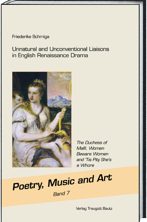 Friederike Schmiga-Unnatural and Unconventional Liaisons in English Renaissance