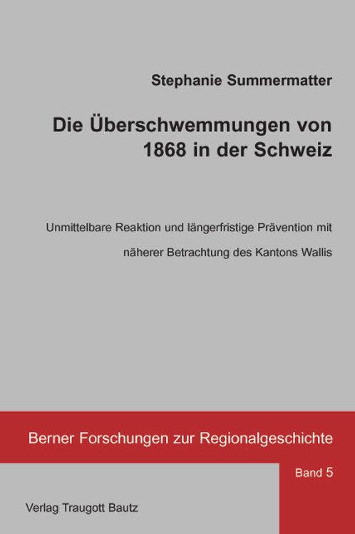 Die Überschwemmungen von 1868 in der Schweiz