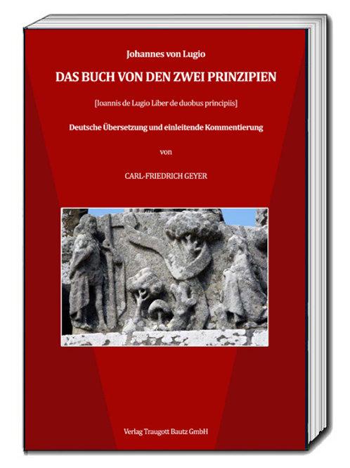 Johannes von Lugio - Das Buch von den zwei Prinzipien