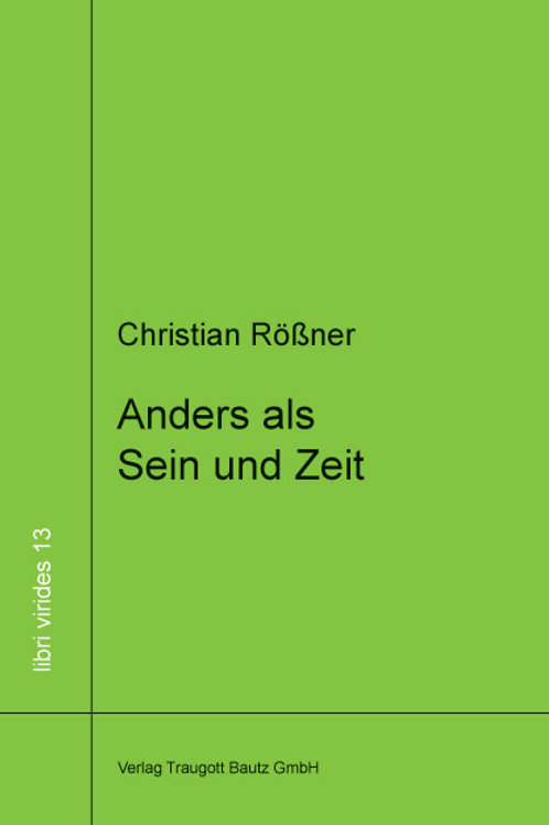 Christian Rößner Anders als Sein und Zeit