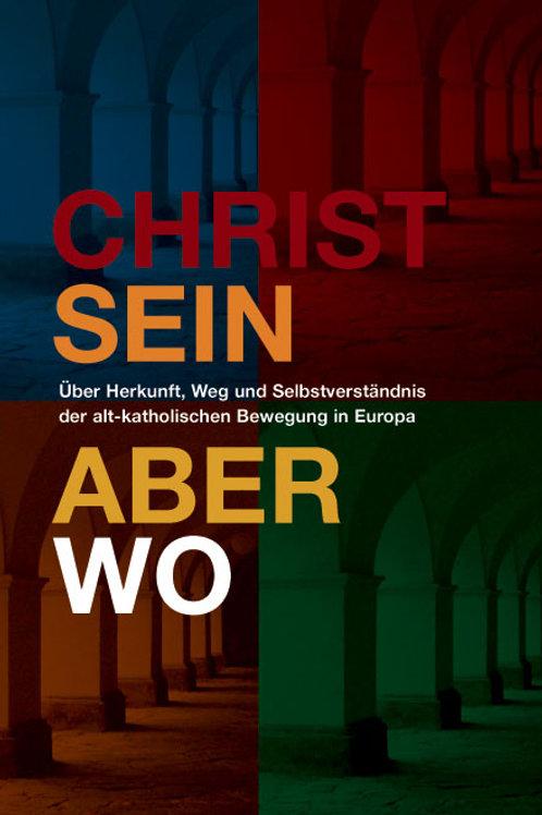 Christian Blankenstein - CHRISTSEIN - ABER WO