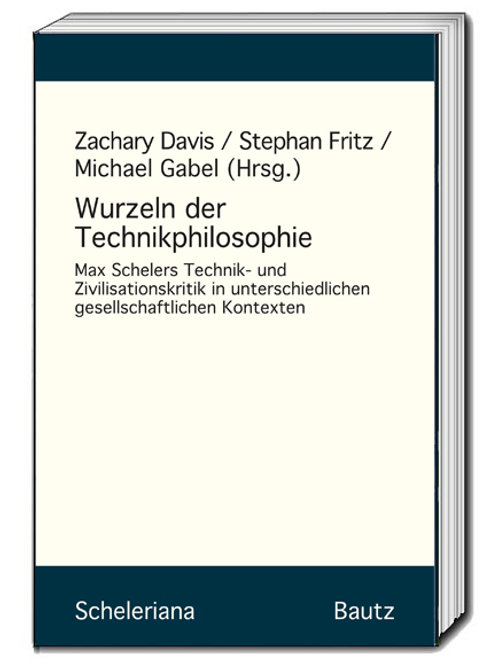 Davis / Fritz / Gabel Wurzeln der Technikphilosophie
