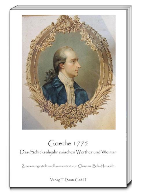 Christine Belz-Hensoldt (Hrsg.) Goethe 1775