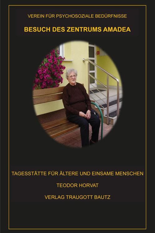 Teodor Horvat - BESUCH DES ZENTRUMS AMADEA
