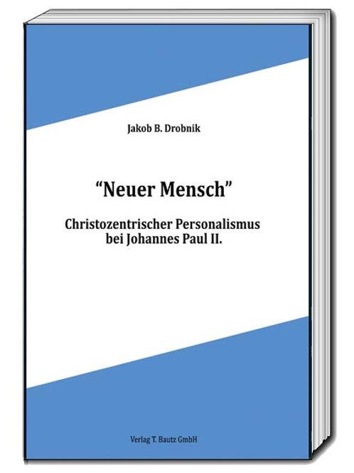 """Jakob B. Drobnik """"Neuer Mensch."""""""