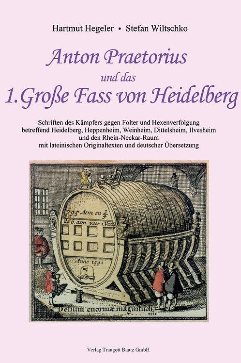 Anton Praetorius und das 1. Große Fass von Heidelberg