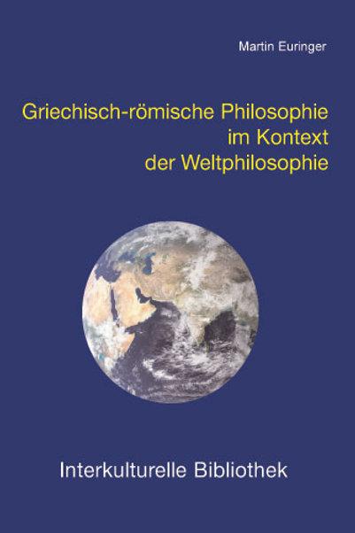 Griechisch-römische Philosophie im Kontext der Weltphilosophie