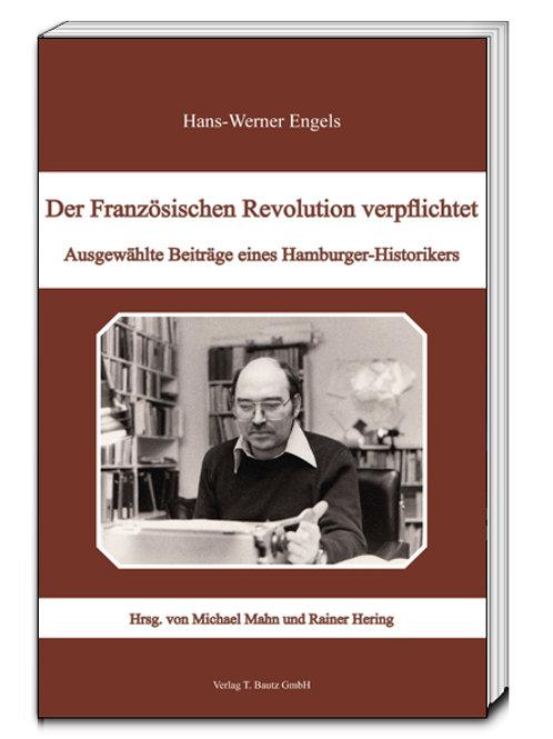 Hans-Werner Engels - Der Französischen Revolution verpflichtet