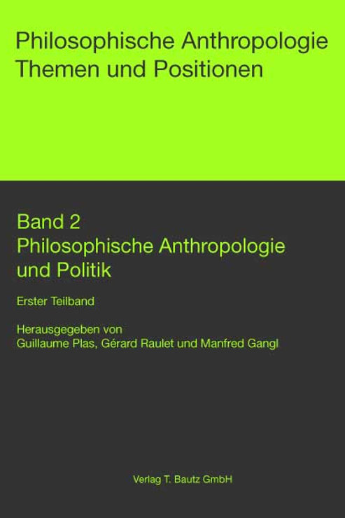 Philosophische Anthropologie und Politik Erster Teilband