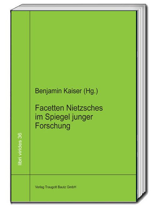 Benjamin Kaiser - Facetten Nietzsches