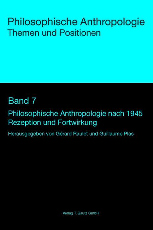 Gérard Raulet und Guillaume Plas (Hrsg.) Philosophische Anthropologie nach 1945