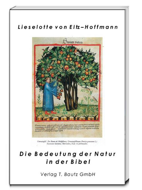 Lieselotte von Eltz – Hoffmann - Die Bedeutung der Natur in der Bibel