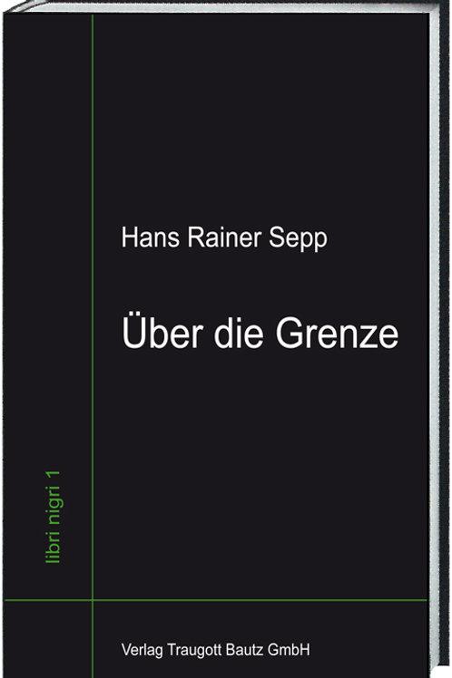 Hans Rainer - Sepp Über die Grenze