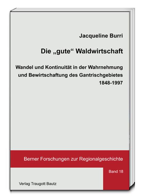 """Jacqueline Burri - Die """"gute"""" Waldwirtschaft"""